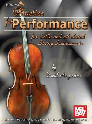 Practice for Performance for Cello and Related String Instruments